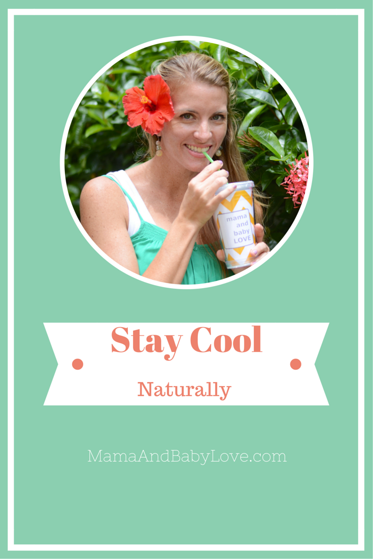 How to Stay Cool Naturally this Summer. Lots of great tips!