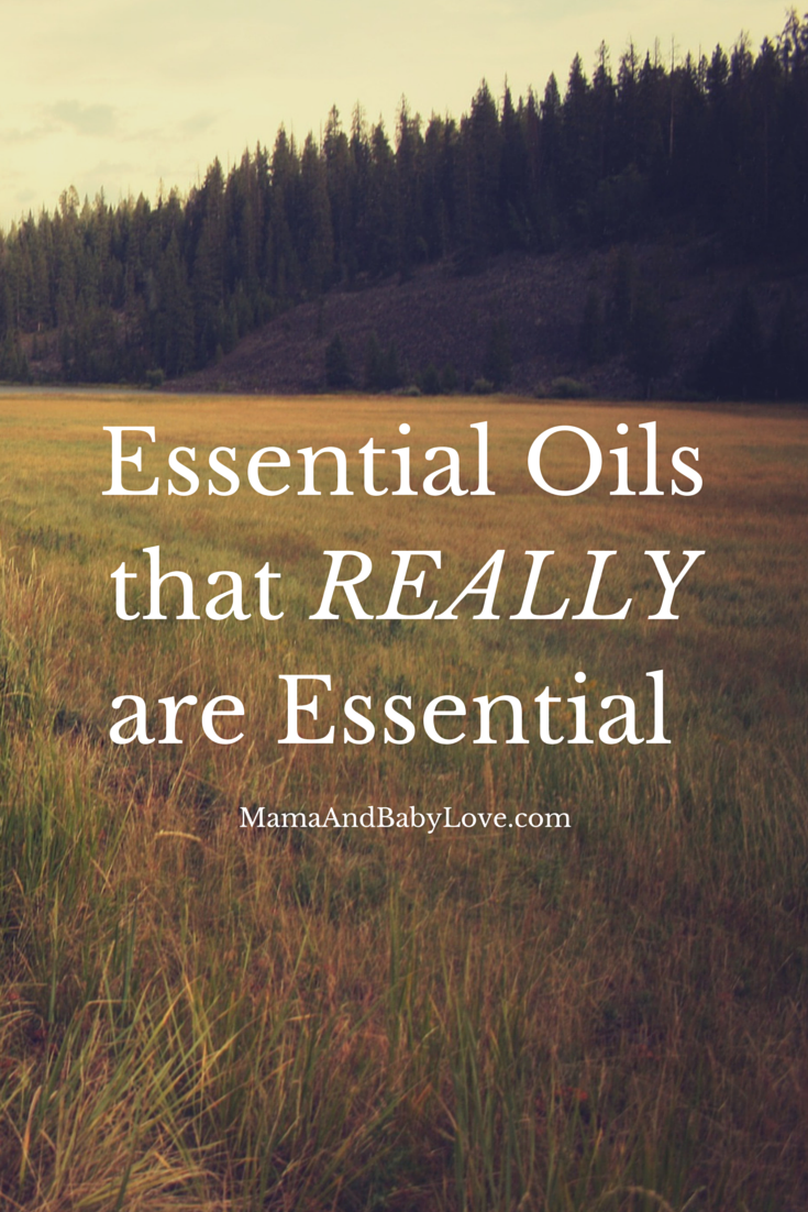 Essential Oils that REALLY are essential!