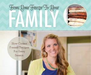 Revised and Updated From Your Freezer to Your Family eCookbook!