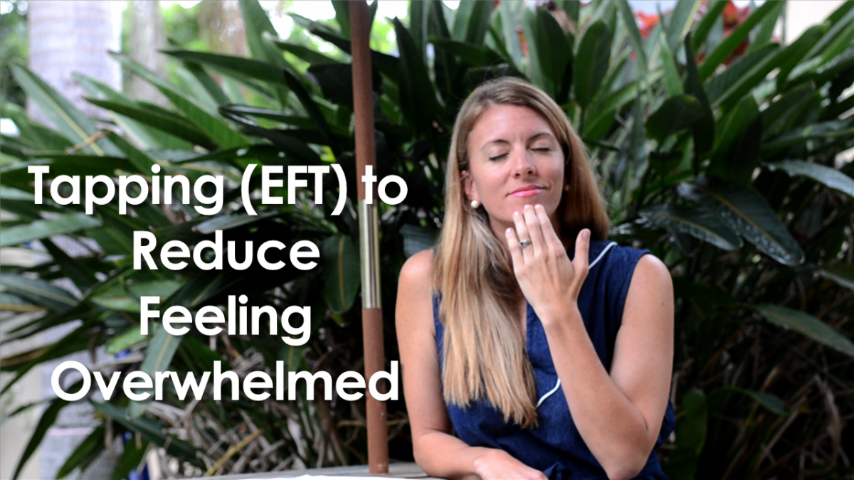 Tapping EFT to reduce feeling overwhelmed