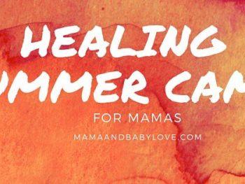 Healing Summer Camp for Mamas