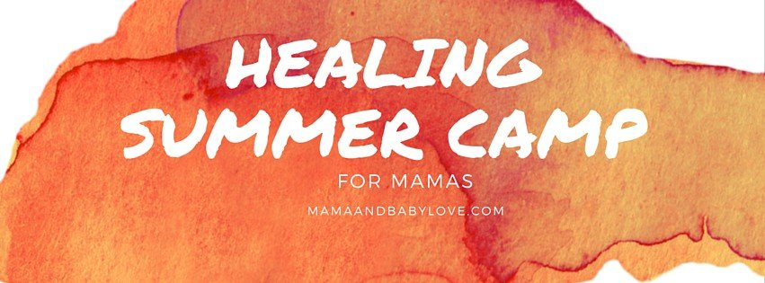 Healing Summer Camp for Mamas