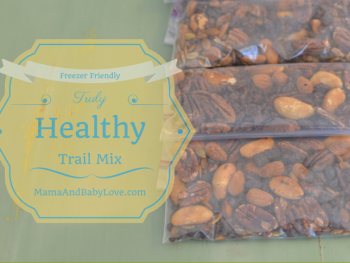 Freezer-Friendly, Truly Healthy, Trail Mix Recipe
