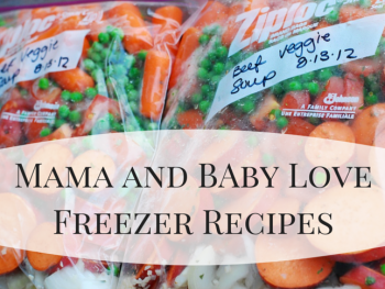 Mama and Baby Love Freezer Meals